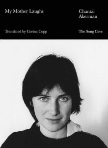 Chantal Akerman's Painful Final Memoir