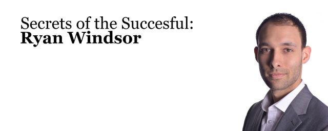 Ryan windsor, success, wealth, property