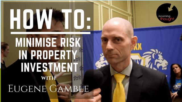 Eugene Gamble, Ben Chai, property, risk, storywand,