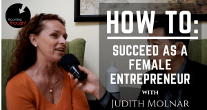 Judith Molnar, Ben Chai, entrepreneur, female, women, storywand, incoming thought