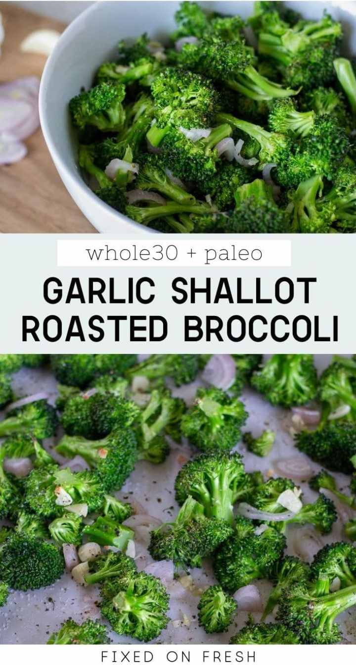 Garlic Shallot Roasted Broccoli is a quick and easy healthy side dish that's perfect for healthy weeknight dinners. Plus it's Whole30 and Paleo approved! #healthyrecipe #sidedish