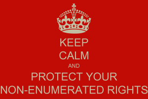 keep-calm-and-protect-your-non-enumerated-rights-2
