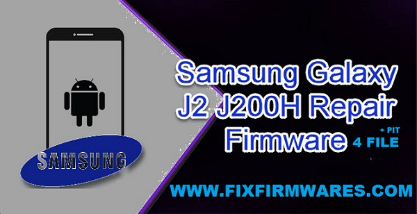 SM-J200H Galaxy J2 2015 4 File Officail Fix Firmware