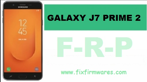 SM-G611F Eng S boot File ADB Enable Bypass Frp Galaxy J7 Prime 2