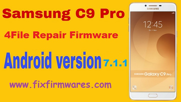 SM-C900F Galaxy C9 Pro 4File Repair Firmware 7.1.1 Download Free