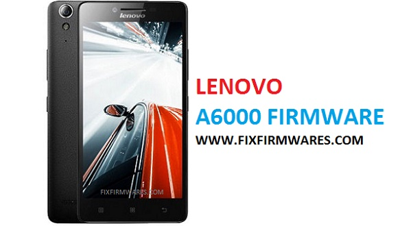 Lenovo A6000 Flash File - Official Update Fix Firmware