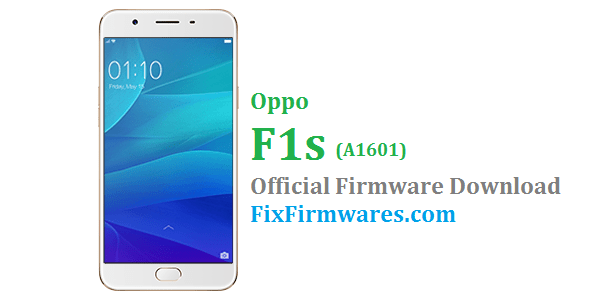Oppo F1s (A1601) Stock Rom - Oppo Firmware Download
