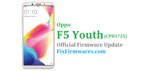 Oppo F5 Youth (CPH1725) Stock Rom - Oppo Firmware Download
