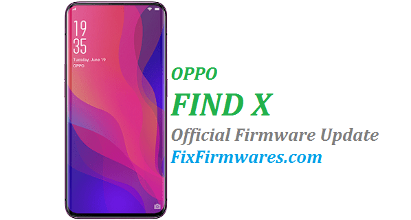 OPPO Find X - Official Firmware Latest Update Download Free