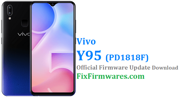 Vivo Y95 PD1818F Firmware - Stock Rom Download Free