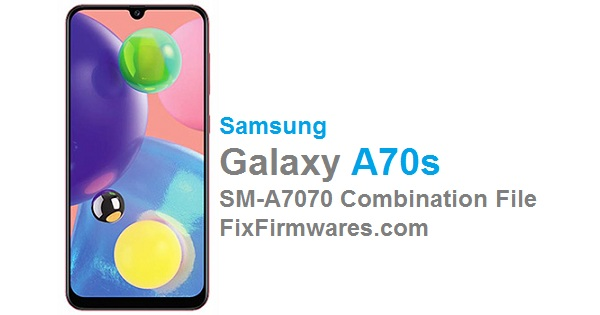 Galaxy A70s SM-SM-A7070 Samsung Combination File