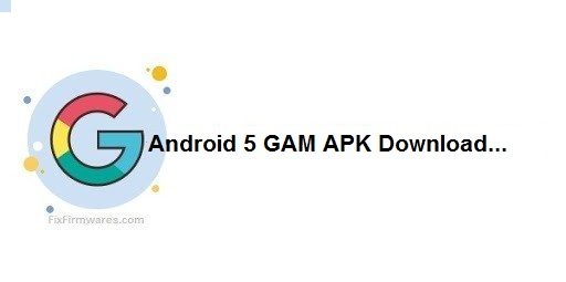 Android 5 GAM APK