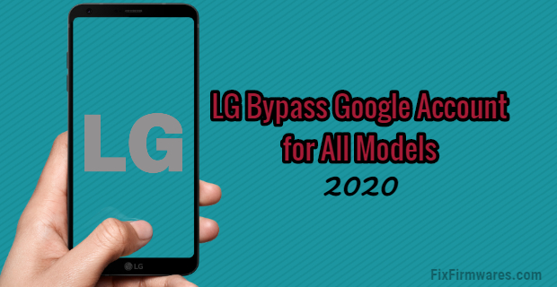 LG Bypass Google Account for All Models