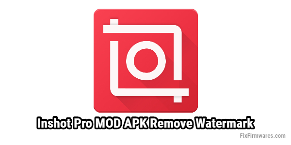 Inshot Pro Mod Apk Download Without Watermark (Unlocked/All Pack)