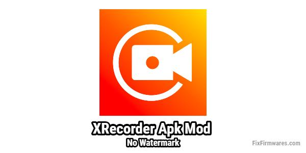 XRecorder Apk Mod no Watermark Download Latest v1.5.0.0 [Full Unlock]