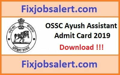 OSSC Ayush Assistant Admit Card 2019 @ ossc.gov.in Odisha Exam Date, Hall Ticket