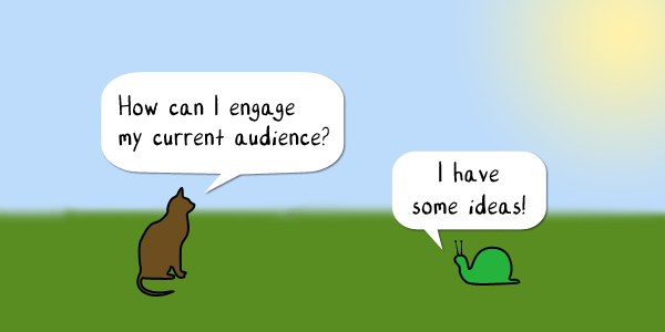 Engage Current Audience