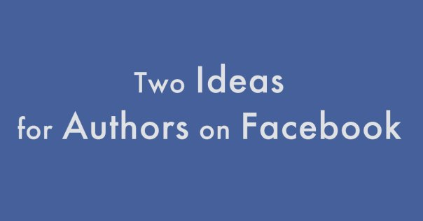 Two Ideas for Facebook