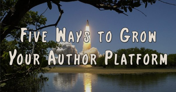 Five Ways to Grow Your Author Platform