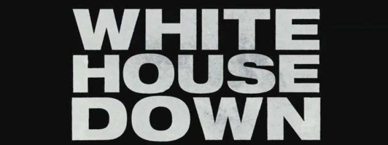 White House Down Banner