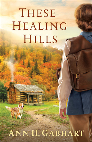 BOOK REVIEW: These Healing Hills by Ann H. Gabhart