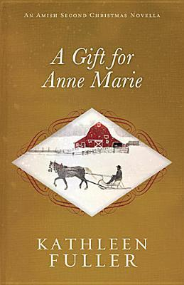 BOOK REVIEW: A Gift for Anne Marie by Kathleen Fuller