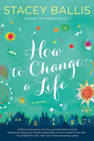 BOOK REVIEW: How to Change a Life by Stacey Ballis