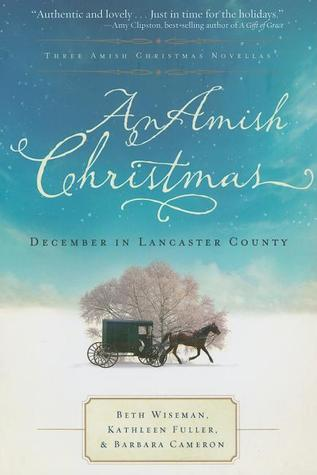 BOOK REVIEW: An Amish Christmas by Beth Wiseman, Kathleen Fuller, Barbara Cameron and Kelly Long