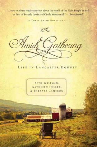 BOOK REVIEW: An Amish Gathering by Beth Wiseman, Kathleen Fuller, and Barbara Cameron