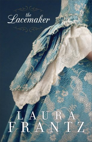 BOOK REVIEW: The Lacemaker by Laura Frantz
