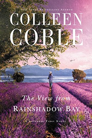 BOOK REVIEW:  The View from Rainshadow Bay by Colleen Coble