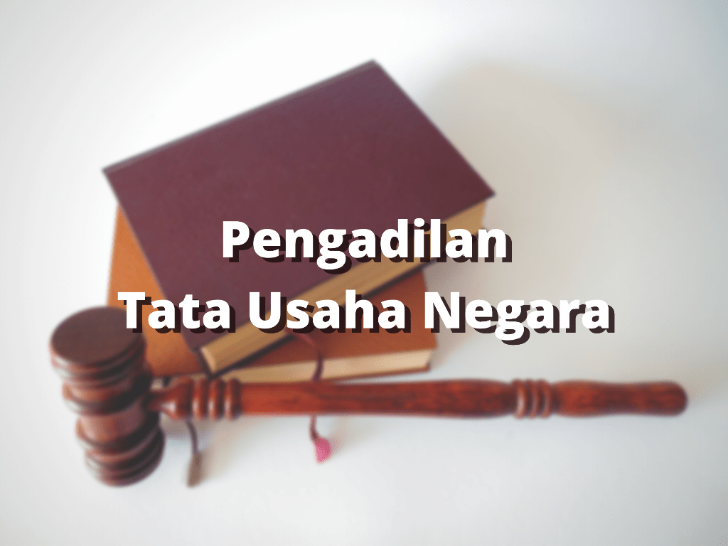 Kewenangan Pengadilan Tata Usaha Negara