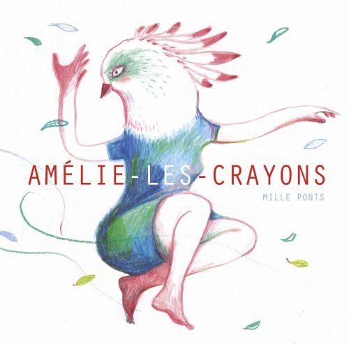 Amélie-Les-Crayons - Mille Pont - Albums du 23 juin 2017