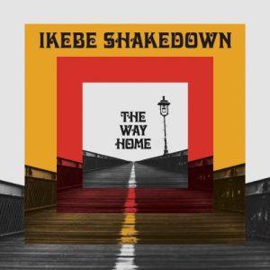 Ikebe Shakedown - The Way Home - PILS - Par ici les sorties - 20 octobre 2017