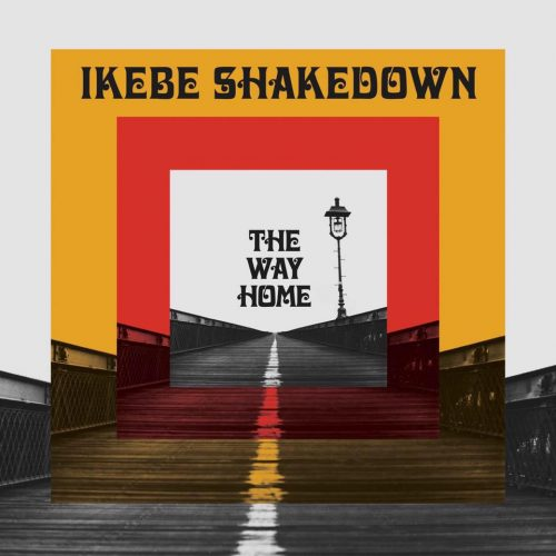 Ikebe Shakedown - The Way Home - PILS - Par ici les sorties - 20 octobre 2017