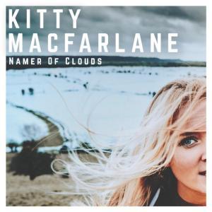 Kitty MacFarlane - Namer of clouds - sorties musique du 21 septembre 2018