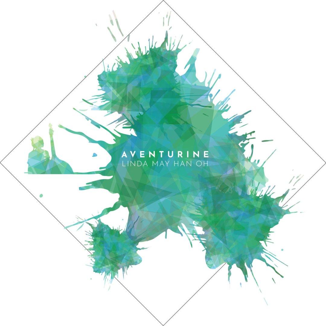 Linda May Han Oh - Adventurine - sorties musique mai 2019