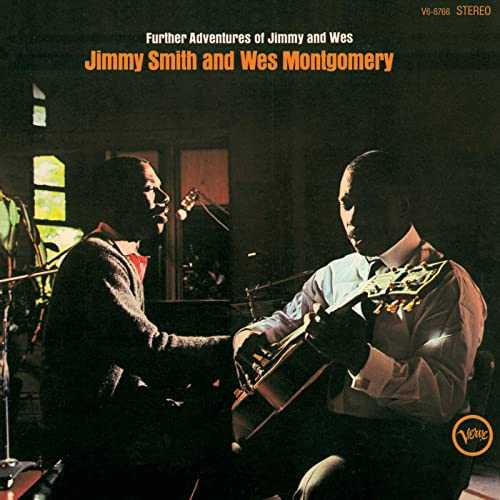 Jimmy Smith & Wes Montgomery - Further Adventures of Jimmy and Wes (2004, 24/96, FLAC)