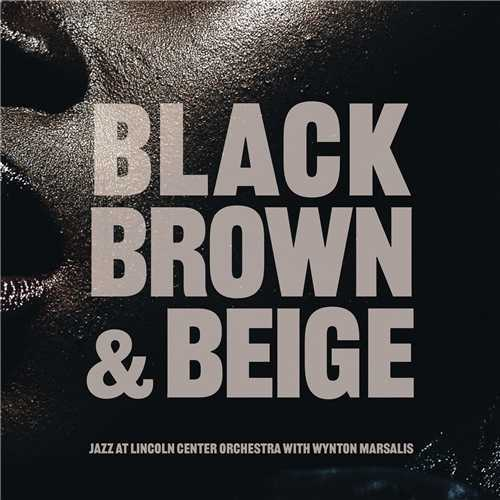 Jazz At Lincoln Center Orchestra - Black, Brown And Beige (2020 24/96 FLAC)
