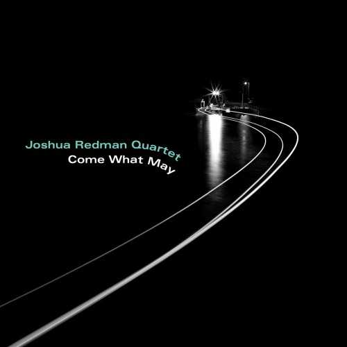 Joshua Redman - Come What May (2019 24/96 FLAC)