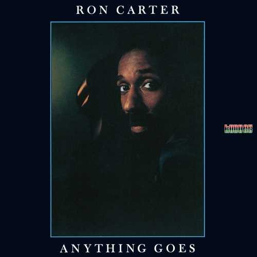 Ron Carter - Anything Goes. Remastered (2017 24/192 FLAC)