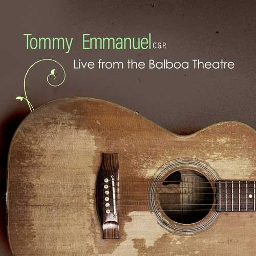 Tommy Emmanuel - Live From The Balboa Theatre (2021 24/44 FLAC)