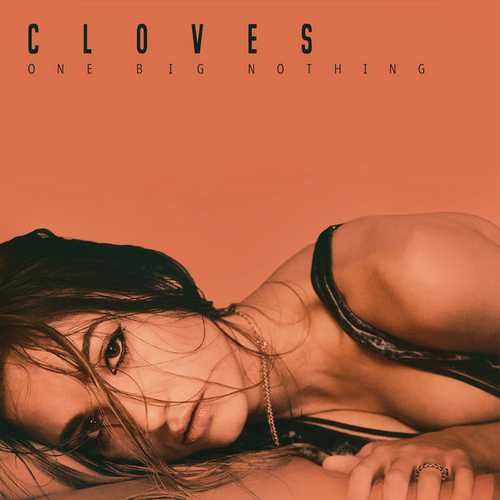 Cloves - One Big Nothing (2018 FLAC)