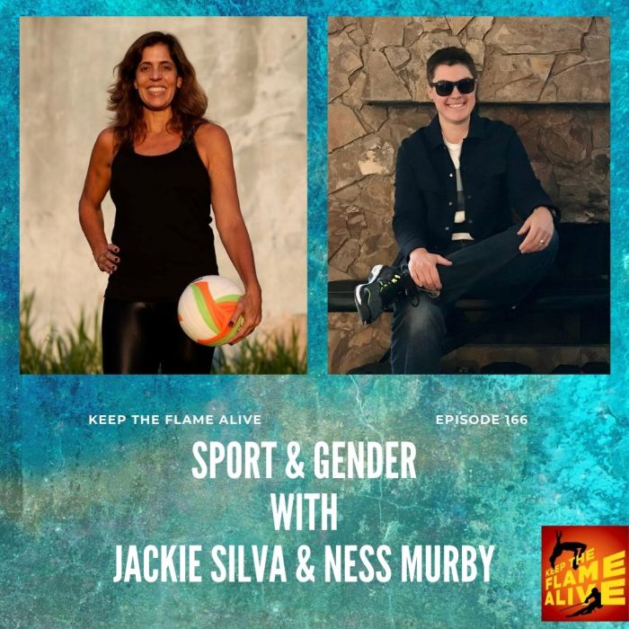 Olympian Jackie Silva of the #LetHerRun movement and Paralympian Ness Murby talk about gender and sport in this week's episode of Keep the Flame Alive Podcast.