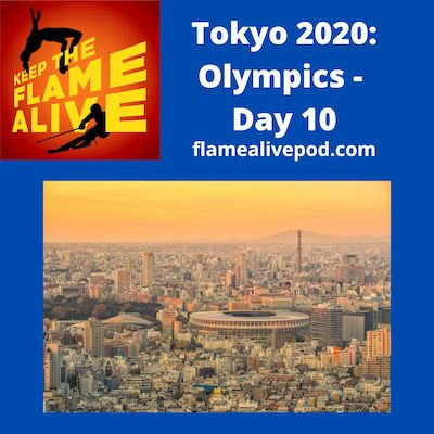 """""""Keep the Flame Alive"""" logo; Tokyo 2020: Olympics - Day 10; flamealivepod.com; picture of the Olympic athletics stadium in Tokyo, Japan"""