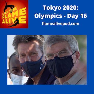 Keep the Flame Alive logo - Tokyo 2020: Olympics - Day 16 - flamealivepod.com - picture of a masked Sebastian Coe and a maksed Thomas Bach.
