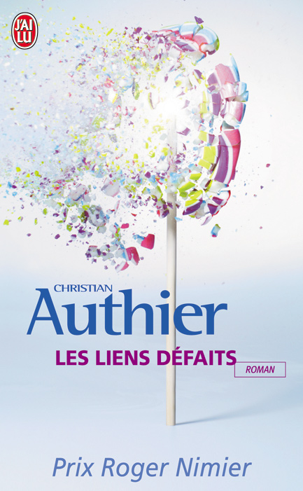 Les liens défaits - Christian Authier
