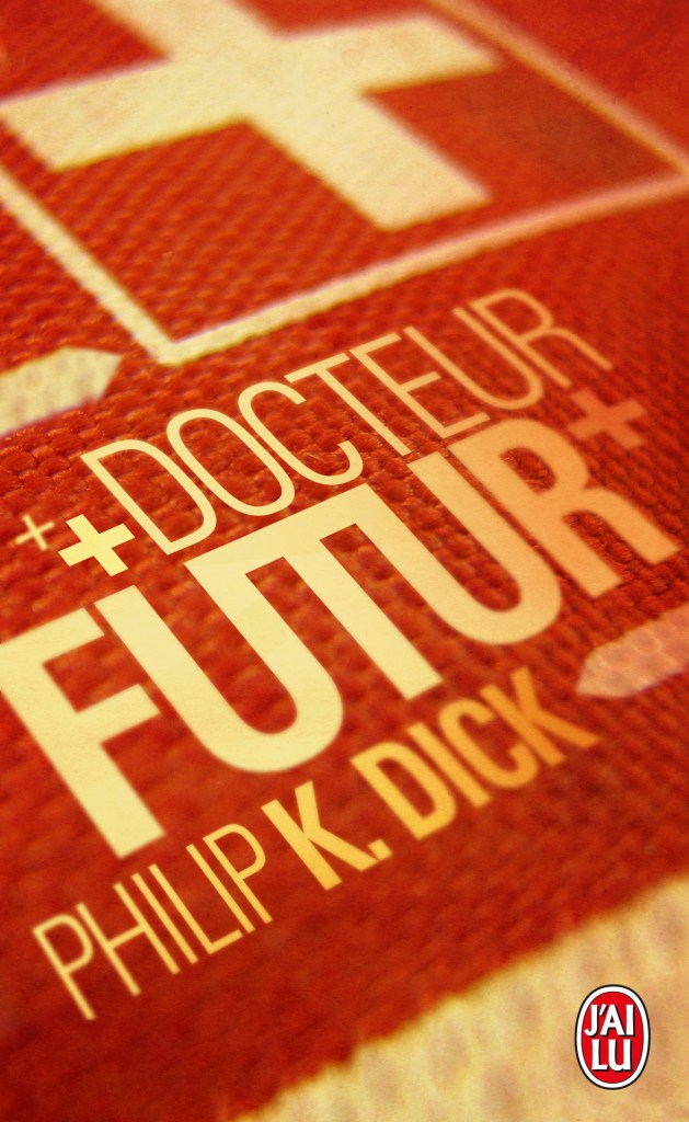 Docteur futur Philip K. Dick