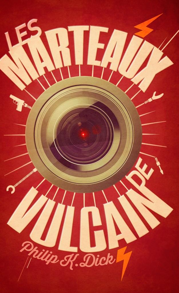 Les marteaux de Vulcain Philip K. Dick