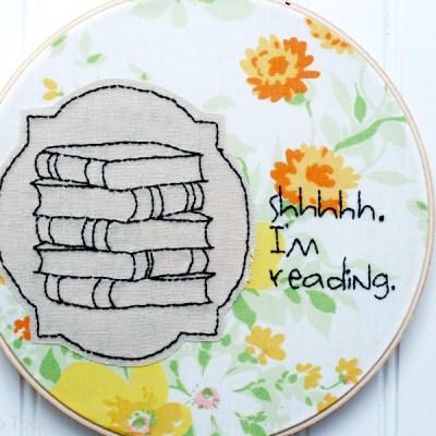 Shhhh I'm Reading – Embroidery Hoop Art